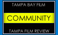 Tampa Film Community. Supporting the Tampa film scene and creative Tampa indie film.