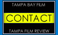 Contact Tampa Bay Film regarding our reviews, or submit your own review.