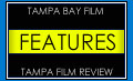 Tampa Film Review Features