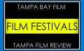 Tampa Film Festivals. The offical web site for Tampa Bay Film film festivals and coverage of other Tampa film festivals. We know film festivals.