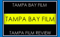 Tampa Bay Film. The voice of Tampa indie film.