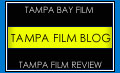 Tampa Film Blog. Where Tampa filmmakers unite!