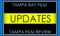 Tampa Film Review Updates